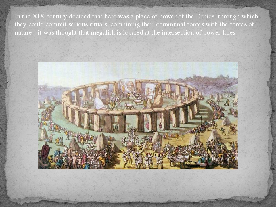 In the XIX century decided that here was a place of power of the Druids, thro...