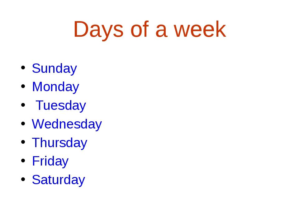 Days of a week Sunday Monday Tuesday Wednesday Thursday Friday Saturday
