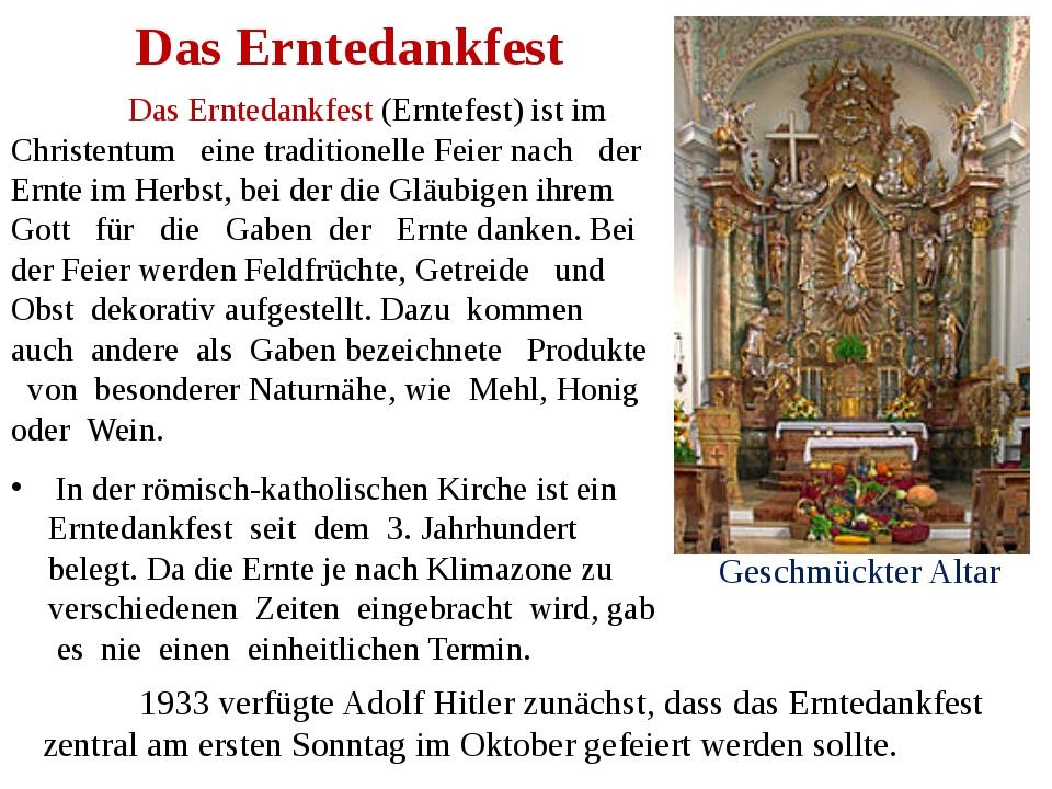 Das Erntedankfest Das Erntedankfest (Erntefest) ist im Christentum eine trad...