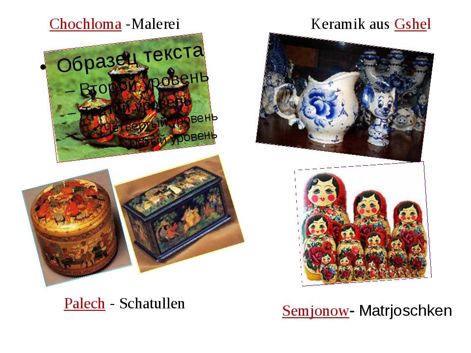 Chochloma -Malerei Keramik aus Gshel Semjonow- Matrjoschken Palech - Schatullen