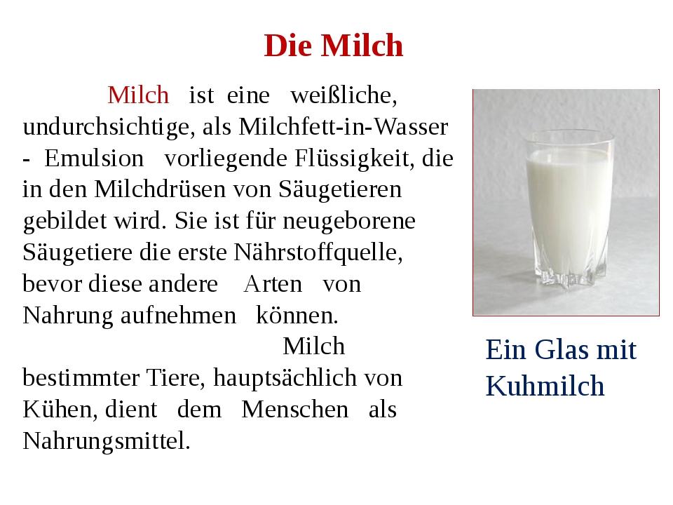 Die Milch Milch ist eine weißliche, undurchsichtige, als Milchfett-in-Wasser...