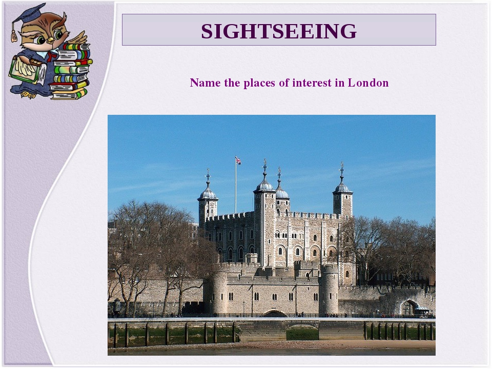 SIGHTSEEING Name the places of interest in London