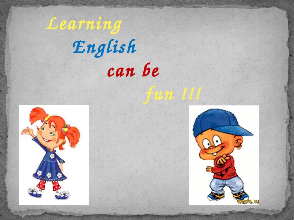 Learning English can be fun !!!