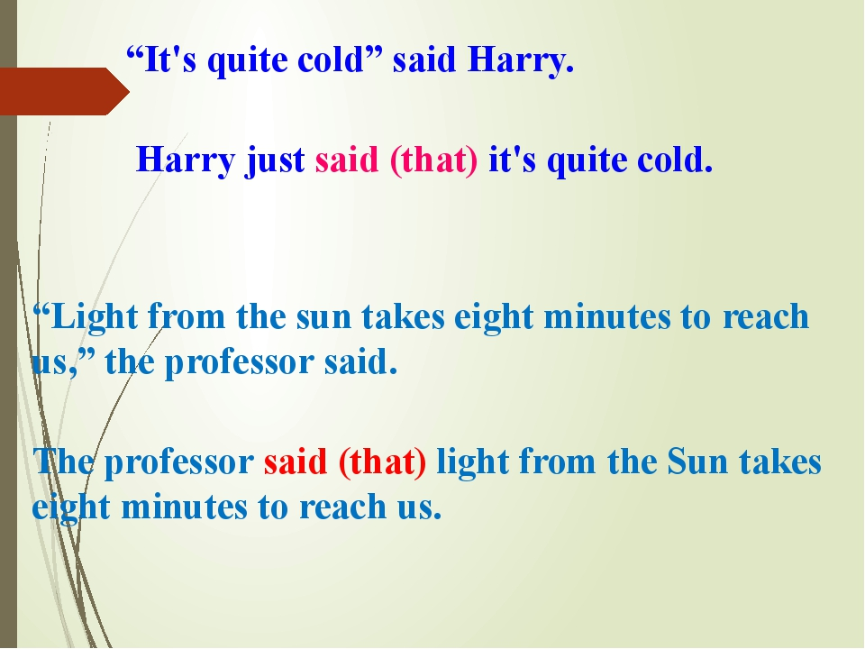 """It's quite cold"" said Harry. Harry just said (that) it's quite cold. ""Light..."