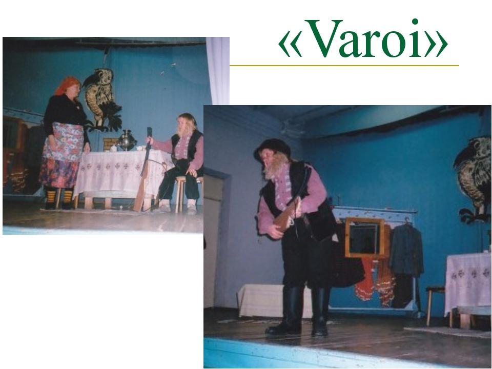 «Varoi» ●