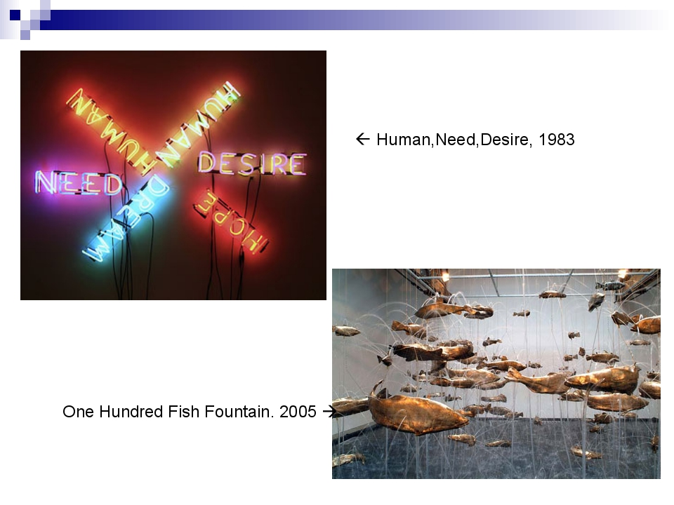  Human,Need,Desire, 1983 One Hundred Fish Fountain. 2005 