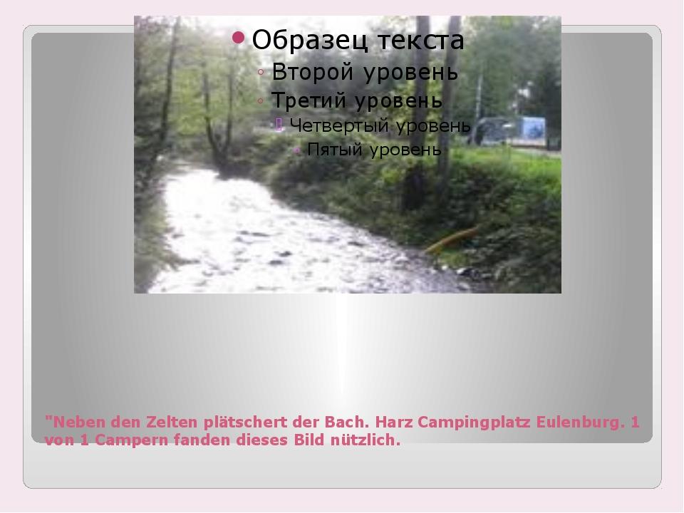 """""""Neben den Zelten plätschert der Bach. Harz Campingplatz Eulenburg. 1 von 1 C..."""
