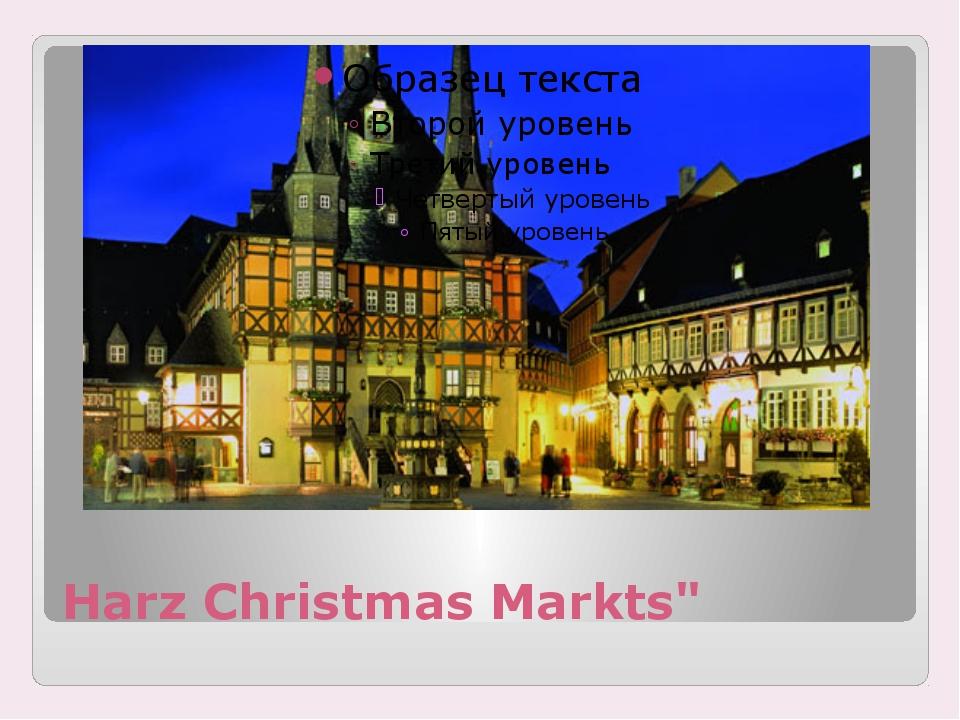 "Harz Christmas Markts"""