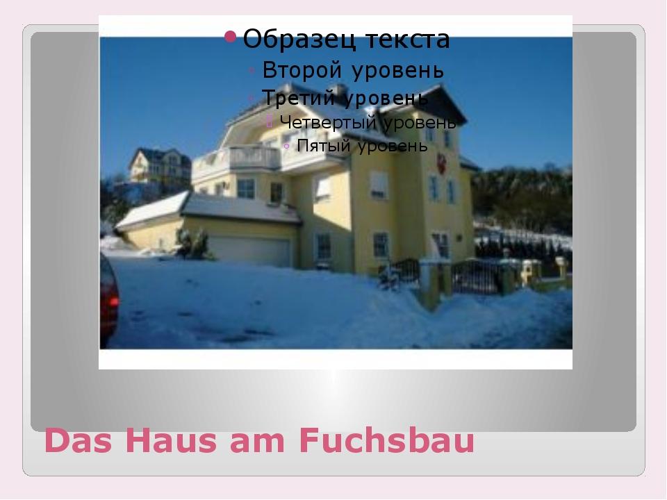 Das Haus am Fuchsbau