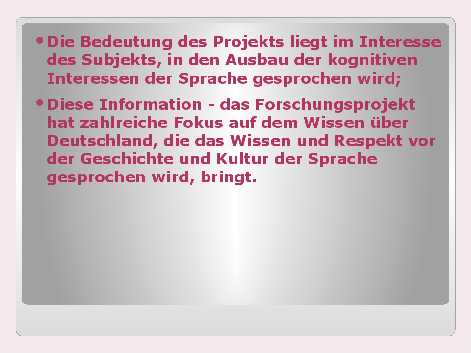 Die Bedeutung des Projekts liegt im Interesse des Subjekts, in den Ausbau de...