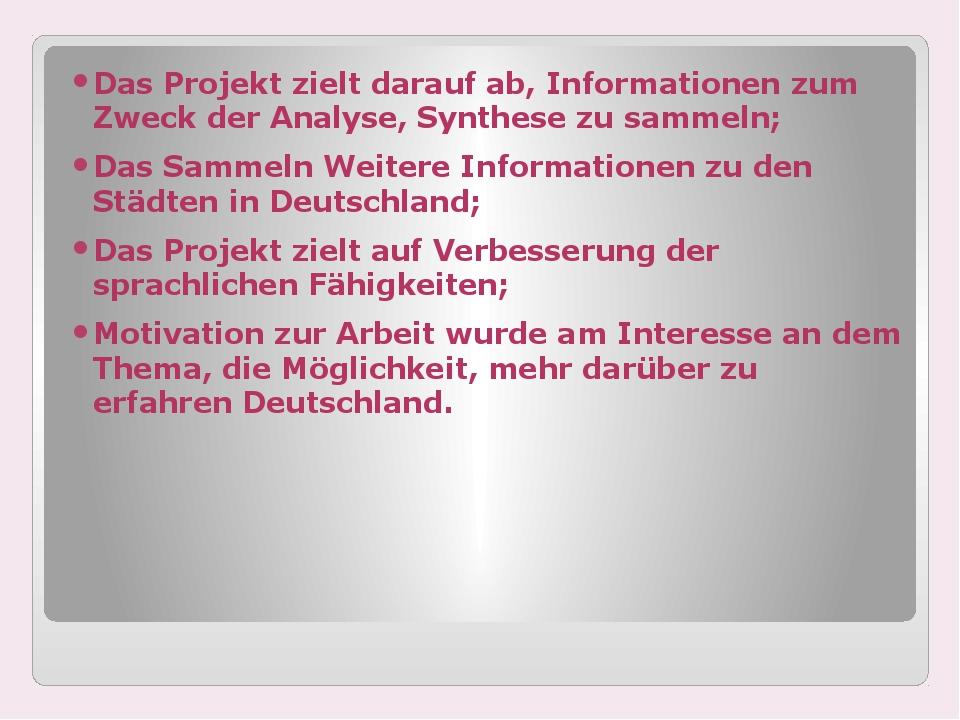 Das Projekt zielt darauf ab, Informationen zum Zweck der Analyse, Synthese z...