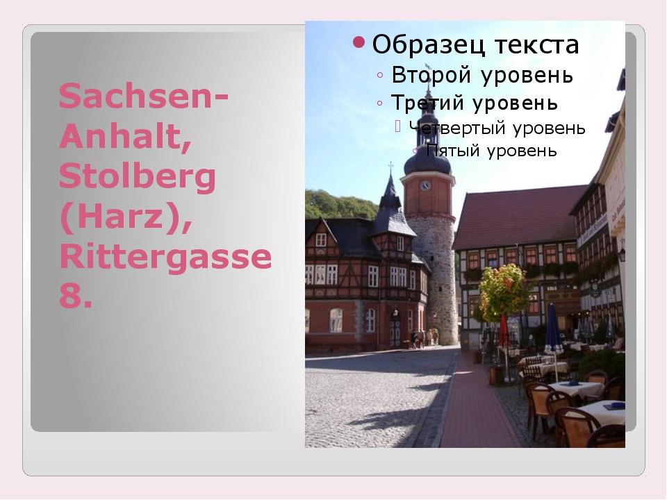 Sachsen-Anhalt, Stolberg (Harz), Rittergasse 8.