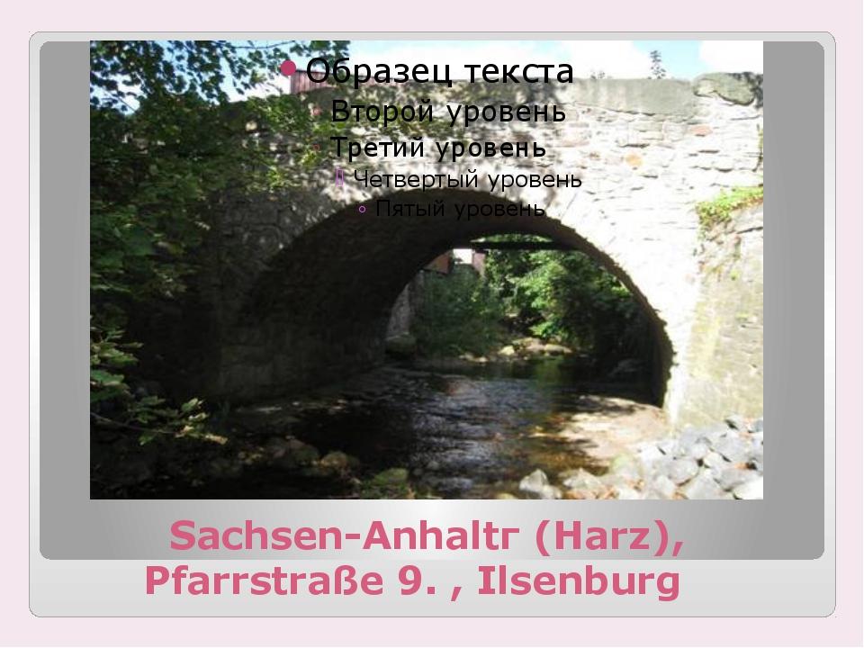 Sachsen-Anhaltг (Harz), Pfarrstraße 9. , Ilsenburg