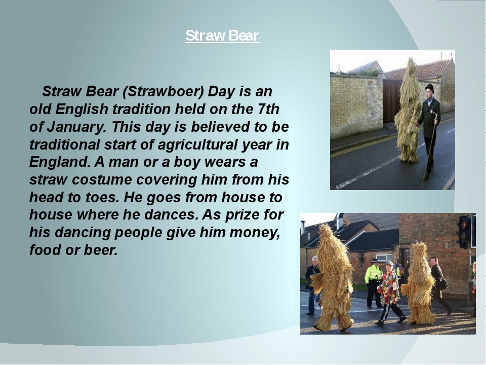 Straw Bear Straw Bear (Strawboer) Day is an old English tradition held on the...