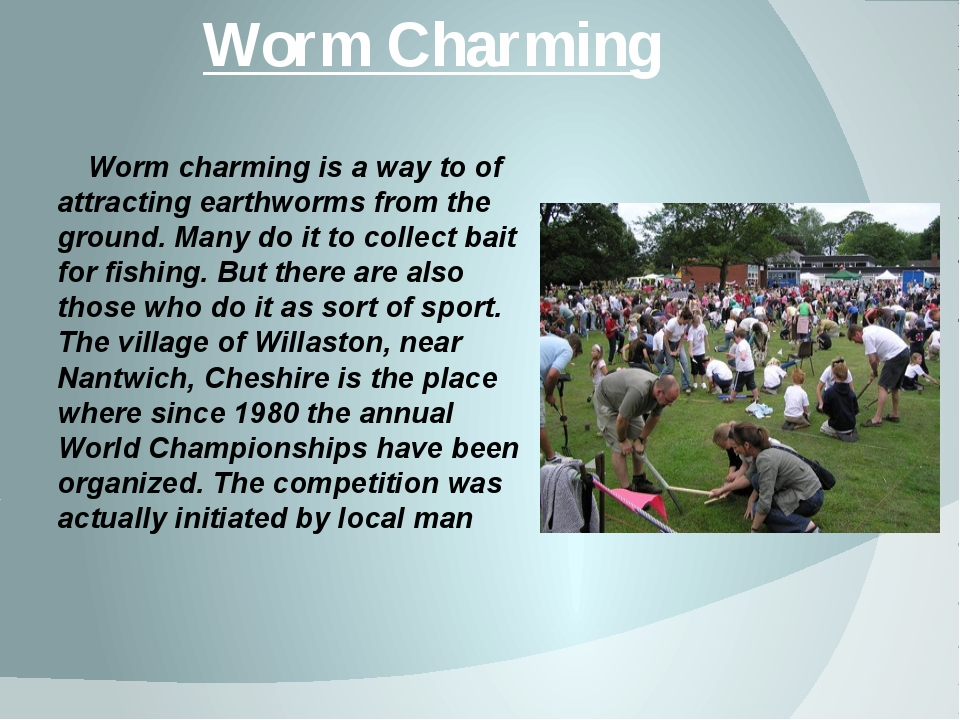 Worm Charming Worm charming is a way to of attracting earthworms from the gro...