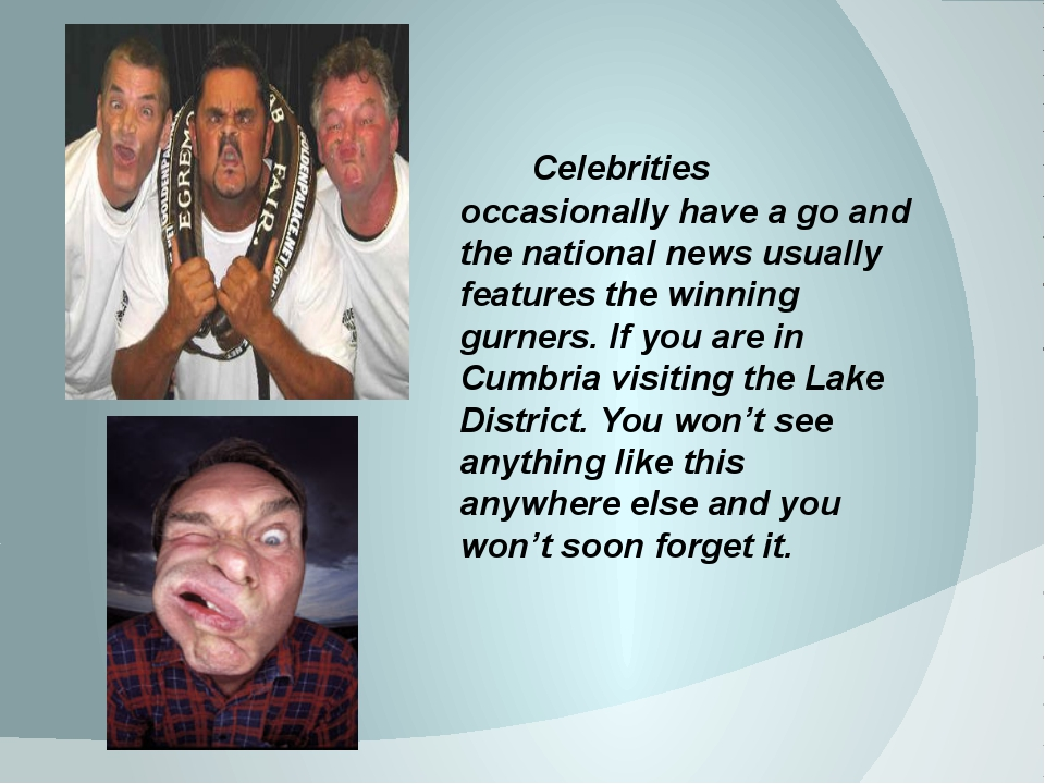 Celebrities occasionally have a go and the national news usually features th...