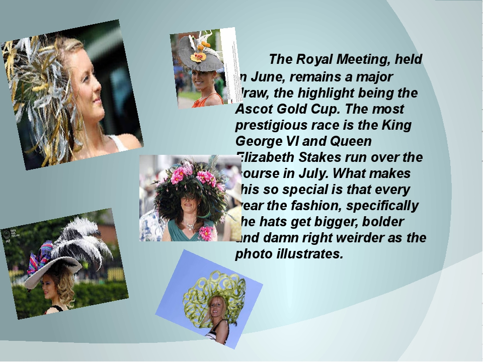 The Royal Meeting, held in June, remains a major draw, the highlight being t...
