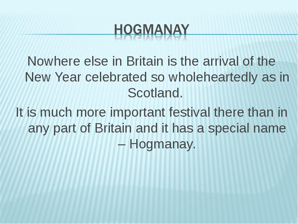 Nowhere else in Britain is the arrival of the New Year celebrated so wholehea...