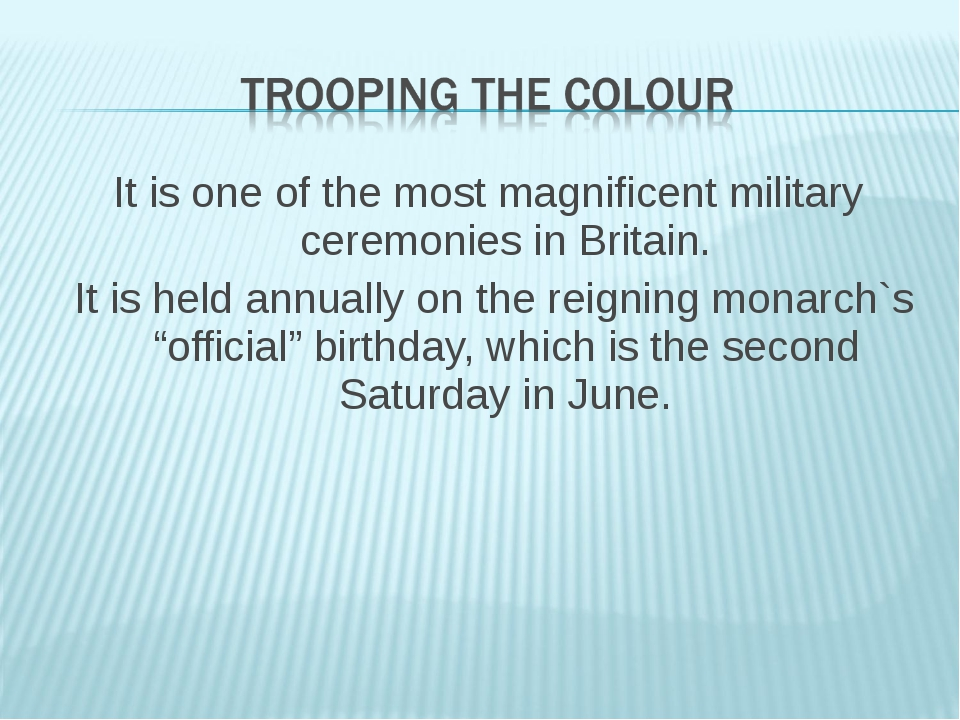 It is one of the most magnificent military ceremonies in Britain. It is held...