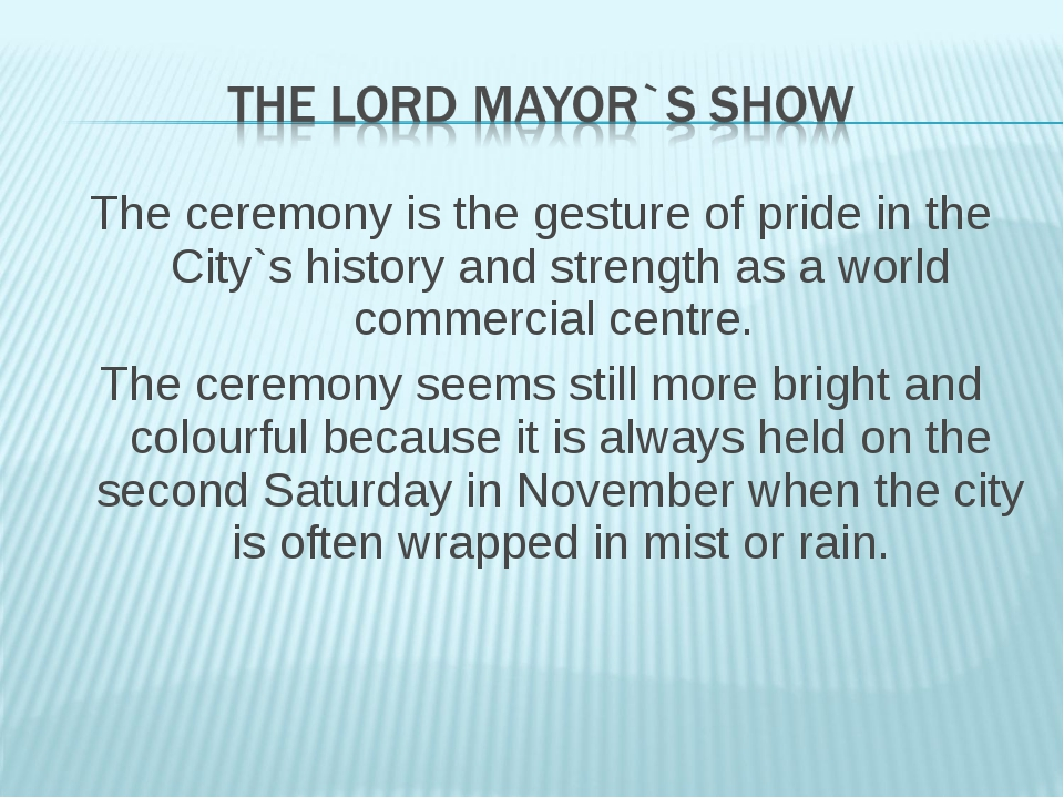 The ceremony is the gesture of pride in the City`s history and strength as a...