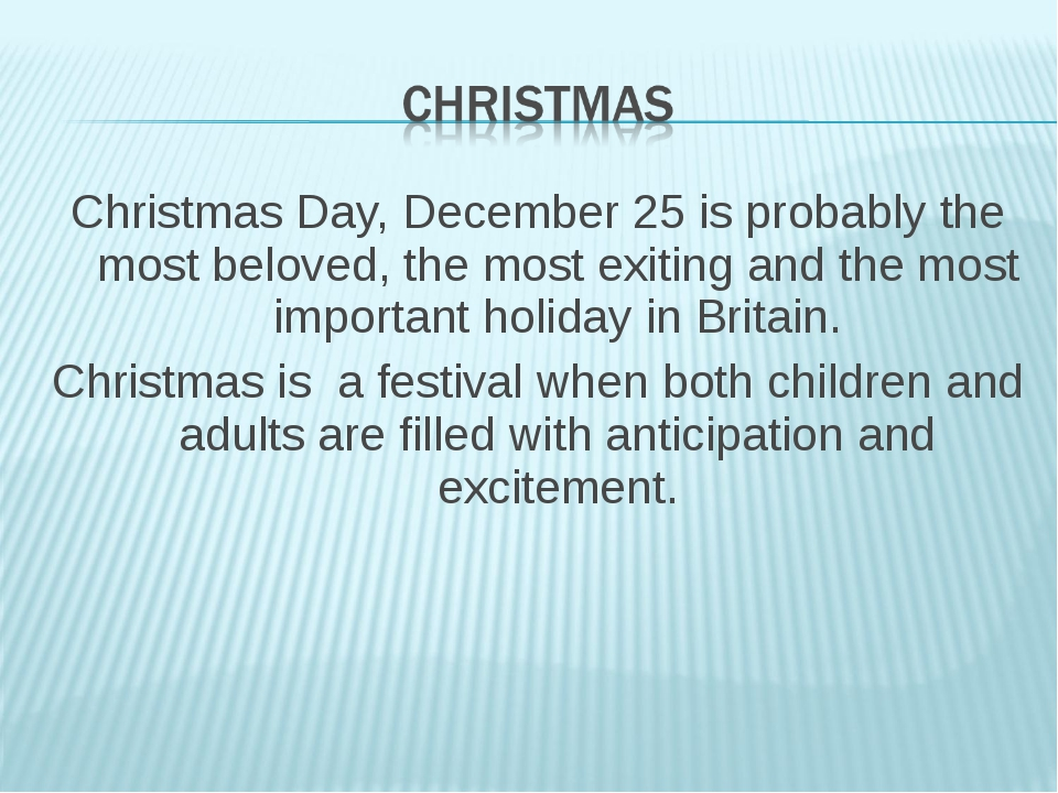 Christmas Day, December 25 is probably the most beloved, the most exiting and...