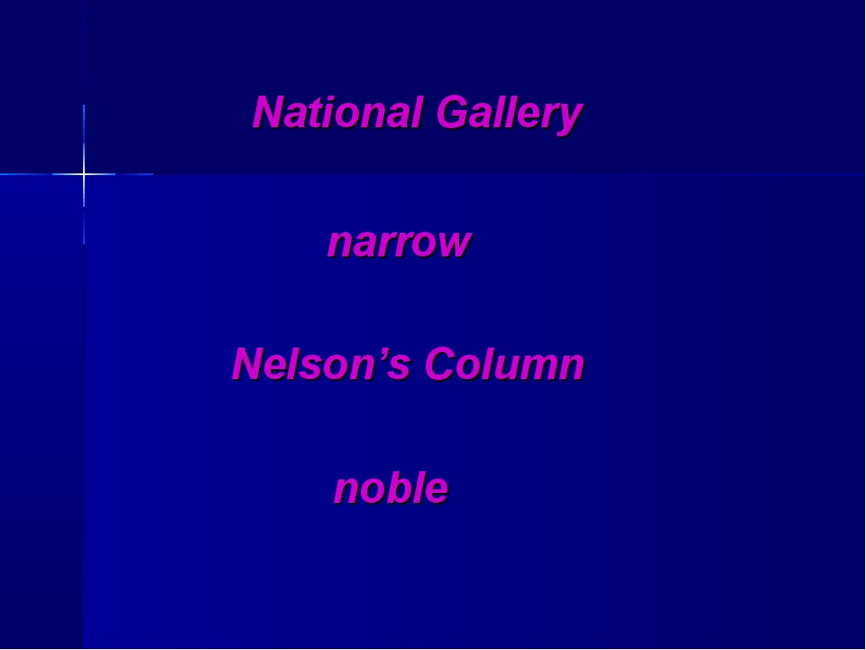 National Gallery narrow Nelson's Column noble