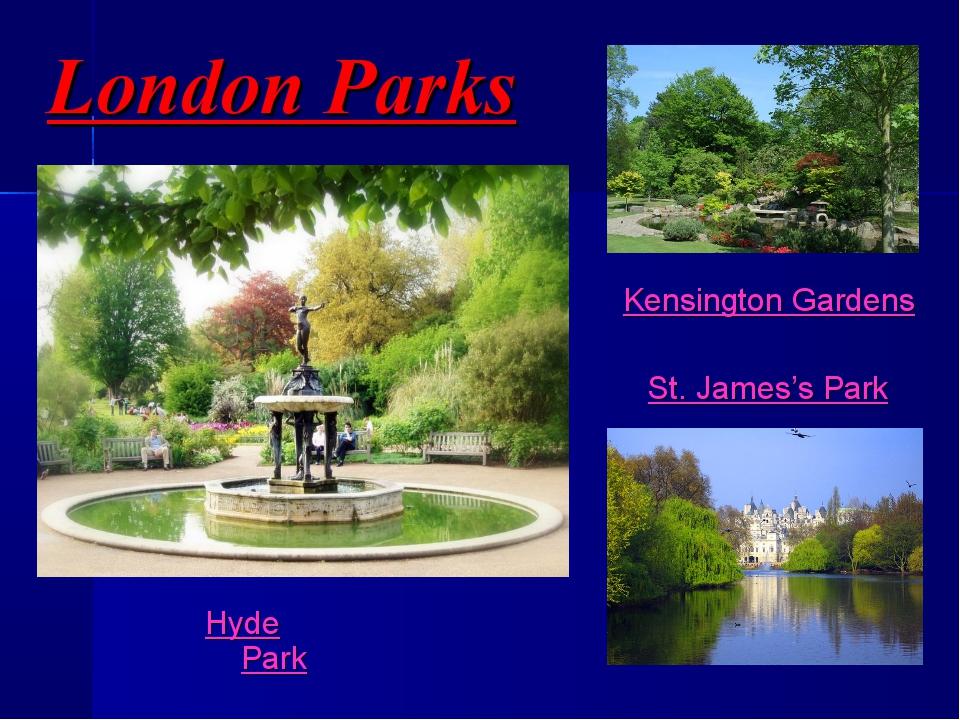London Parks Hyde Park Kensington Gardens St. James's Park