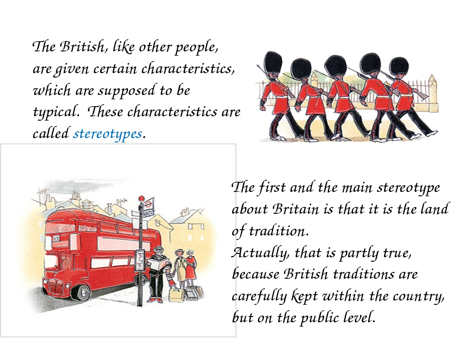 The British, like other people, are given certain characteristics, which are...