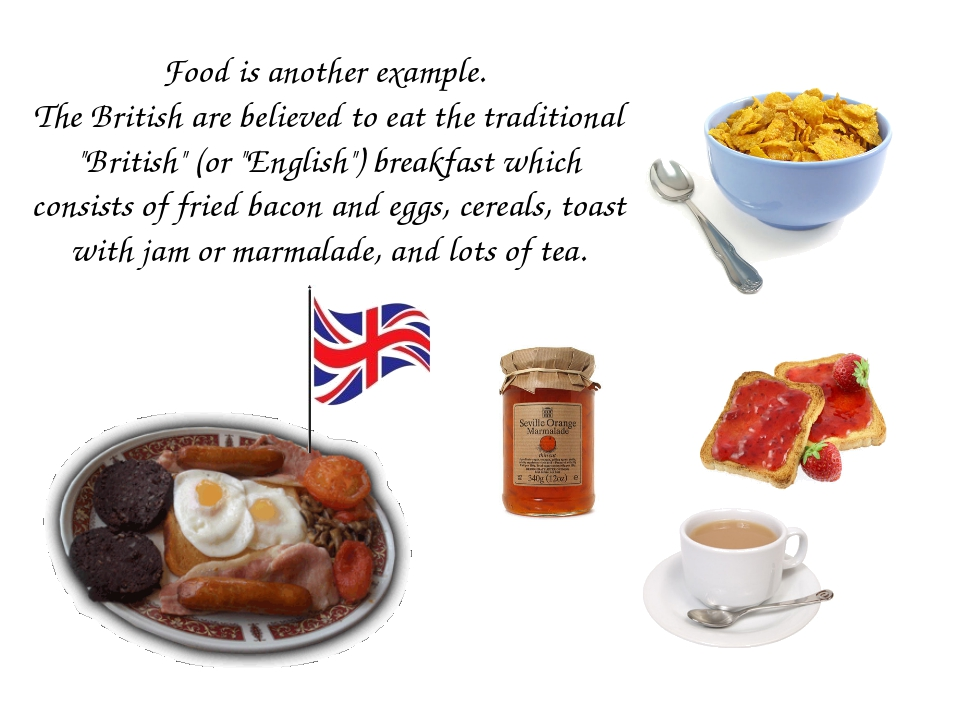 """Food is another example. The British are believed to eat the traditional """"Bri..."""