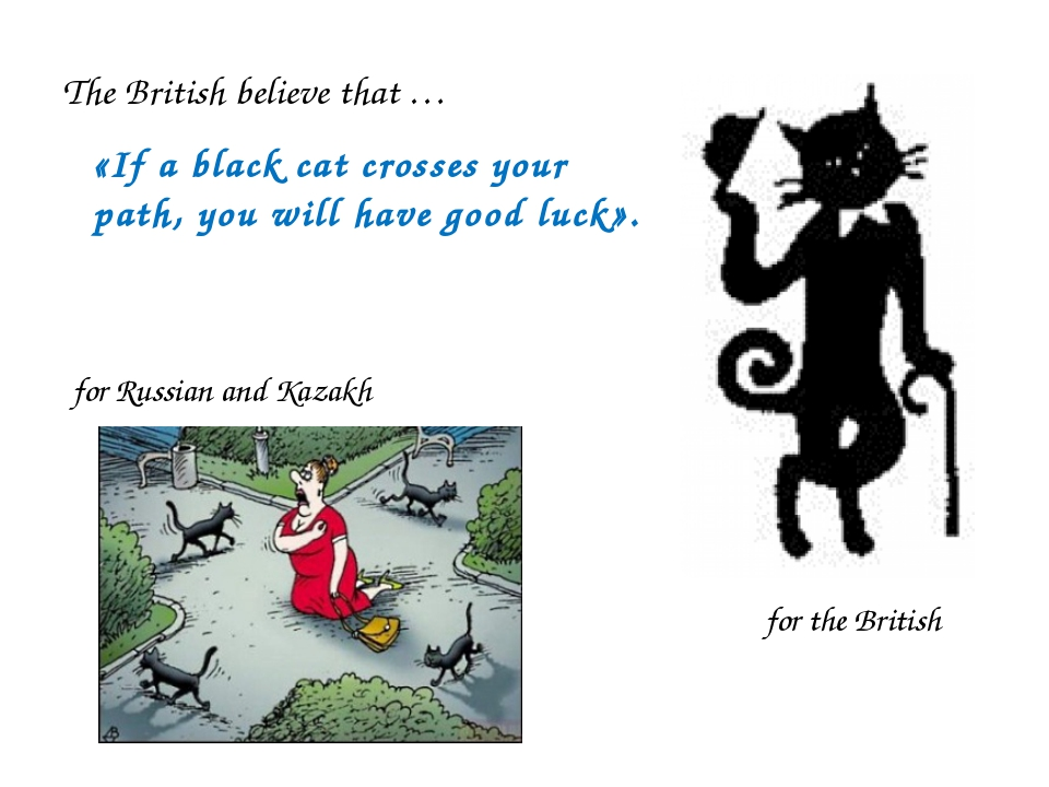«If a black cat crosses your path, you will have good luck». for Russian and...