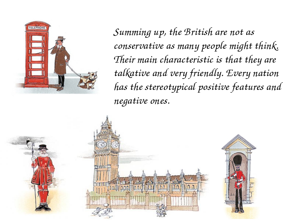 Summing up, the British are not as conservative as many people might think. T...