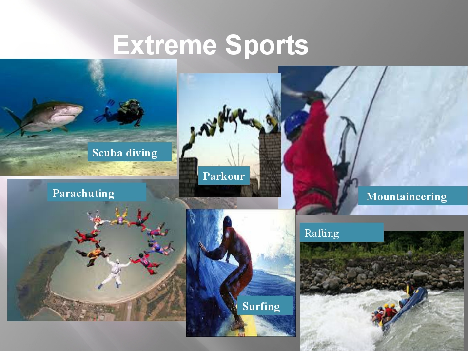 Extreme Sports  Mountaineering   Scuba diving Parkour Surfing Parachuting Par...