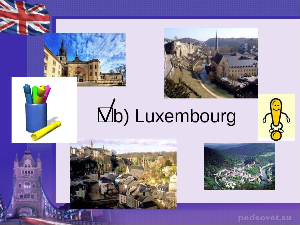 b) Luxembourg