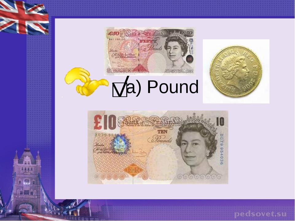 a) Pound