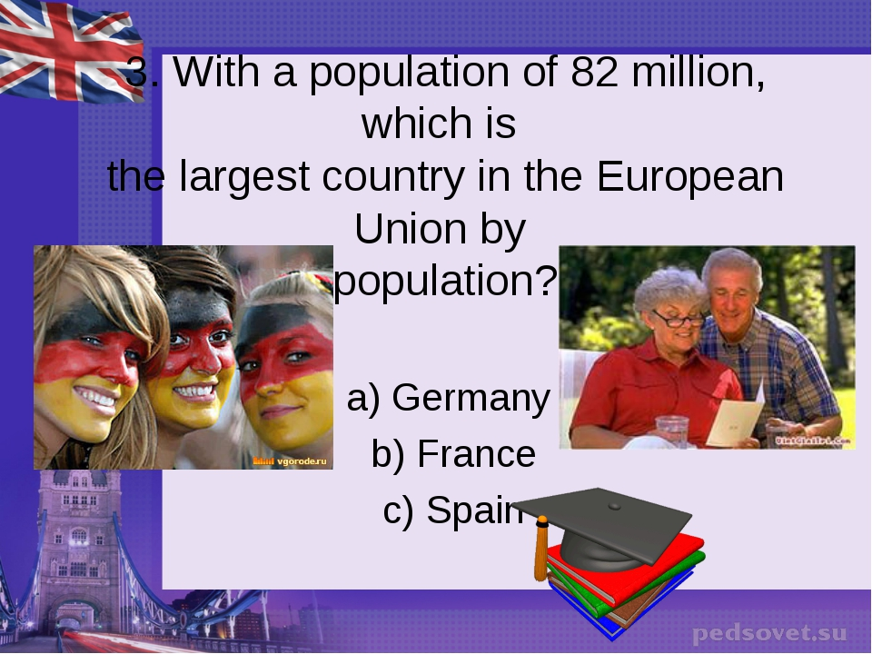 3. With a population of 82 million, which is the largest country in the Europ...