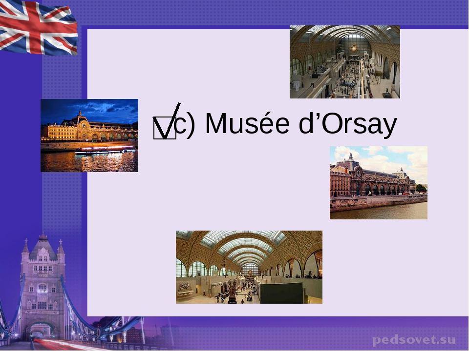 c) Musée d'Orsay