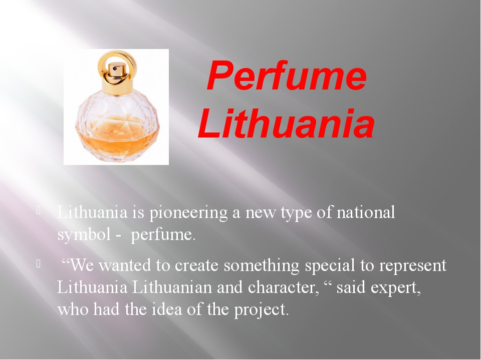 Perfume Lithuania Lithuania is pioneering a new type of national symbol - pe...