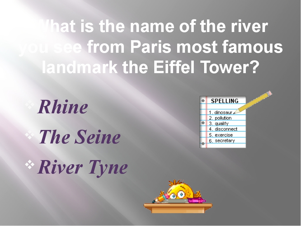What is the name of the river you see from Paris most famous landmark the Eif...