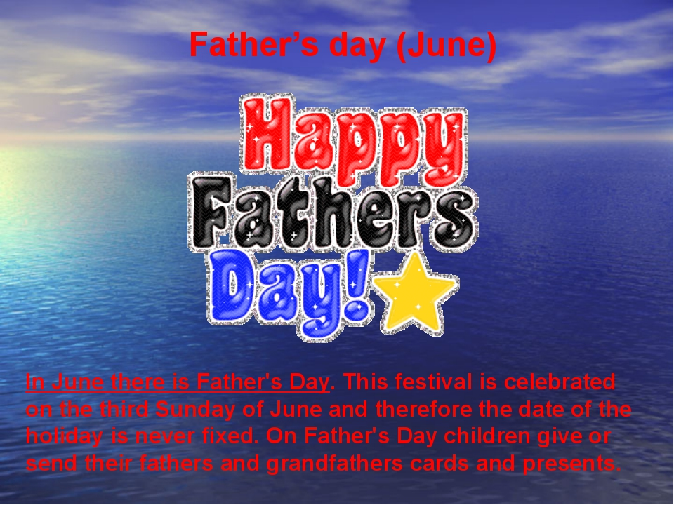 Father's day (June) In June there is Father's Day. This festival is celebrate...
