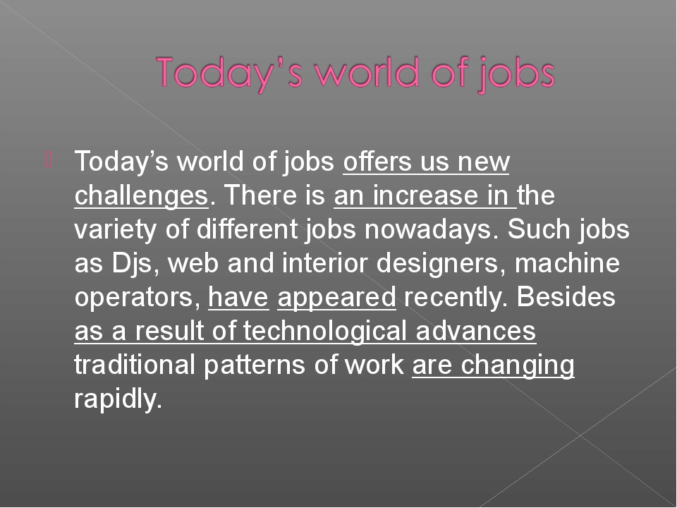 Today's world of jobs offers us new challenges. There is an increase in the v...