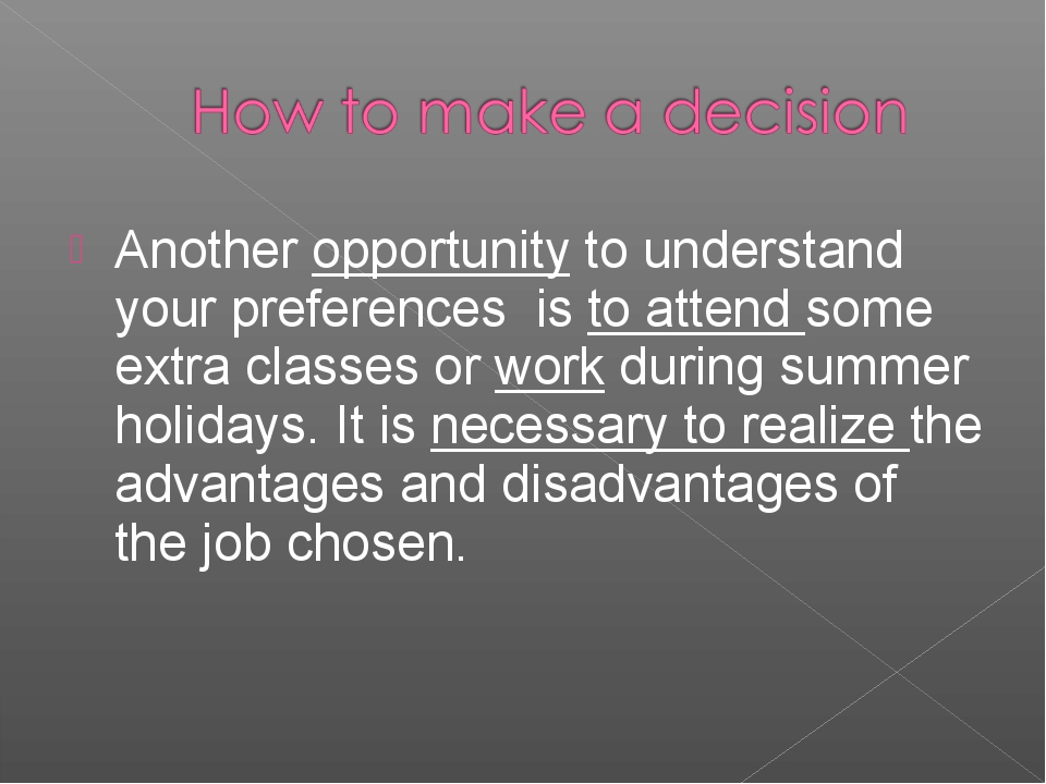 Another opportunity to understand your preferences is to attend some extra cl...