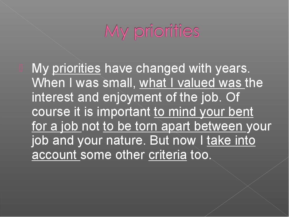 My priorities have changed with years. When I was small, what I valued was th...