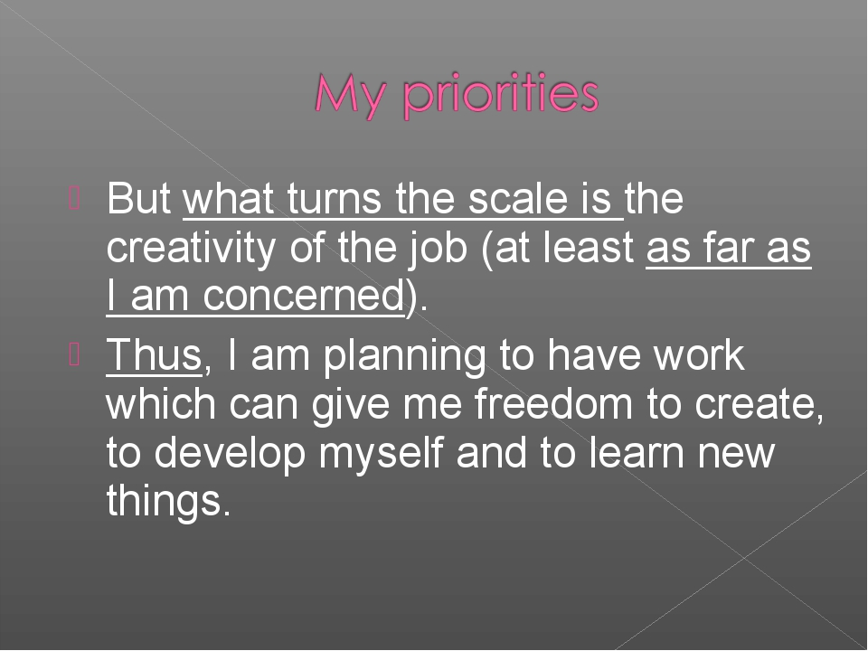 But what turns the scale is the creativity of the job (at least as far as I a...