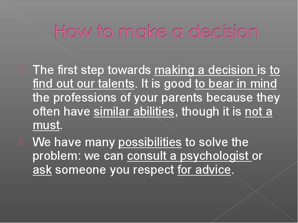 The first step towards making a decision is to find out our talents. It is go...