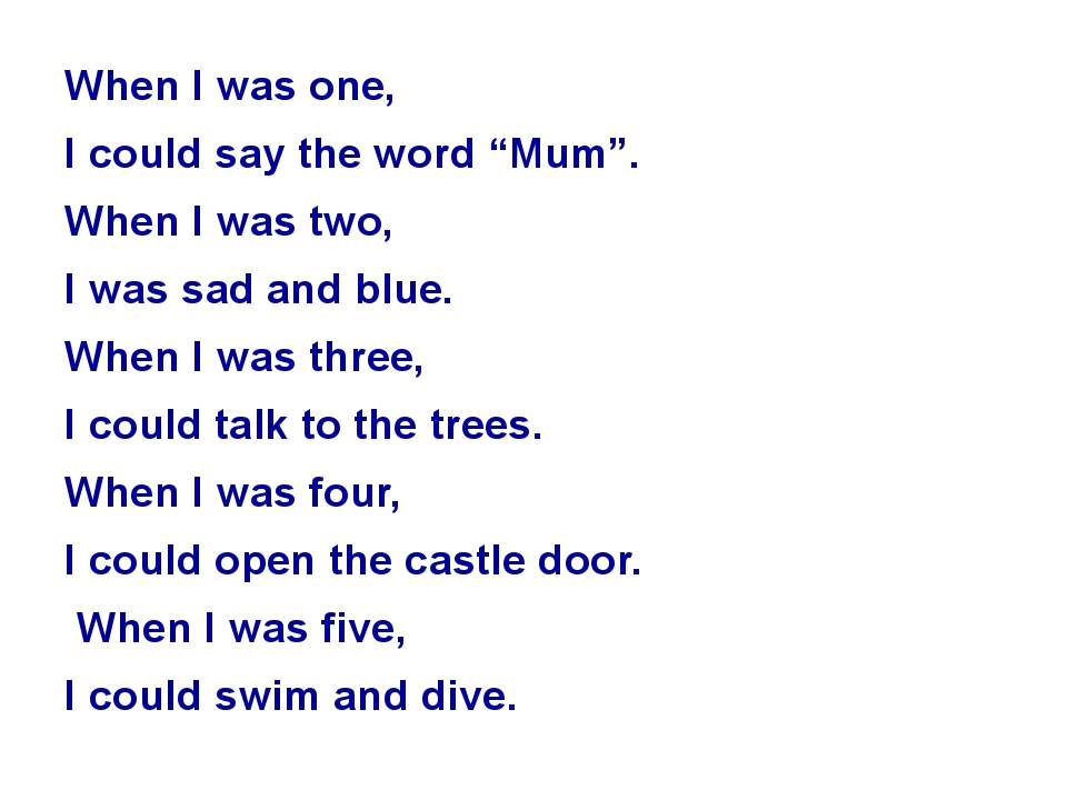"""When I was one, I could say the word """"Mum"""". When I was two, I was sad and blu..."""