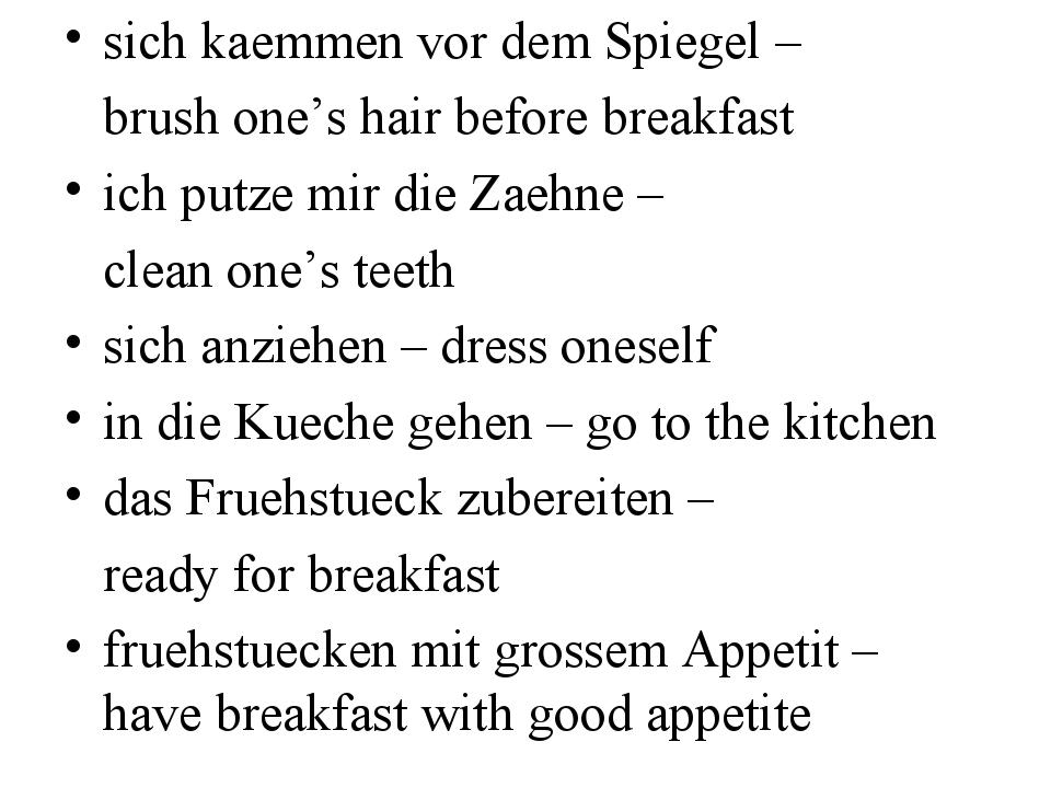 sich kaemmen vor dem Spiegel – brush one's hair before breakfast ich putze mi...