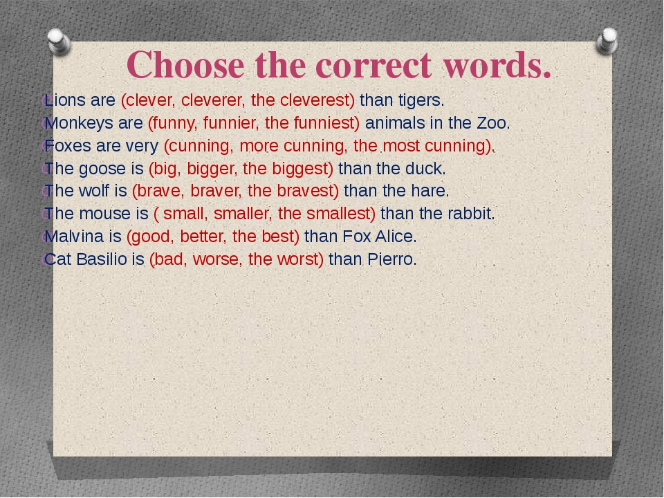 Choose the correct words. Lions are (clever, cleverer, the cleverest) than ti...