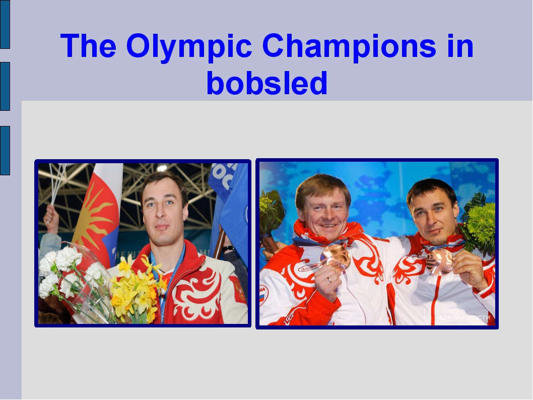 The Olympic Champions in bobsled