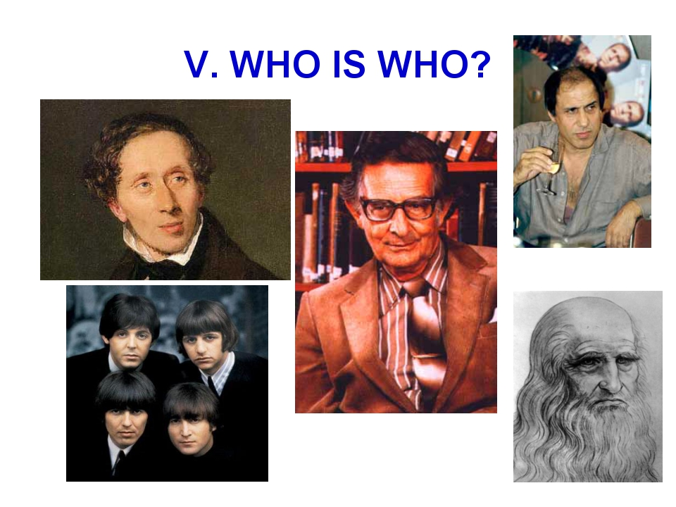 V. WHO IS WHO?