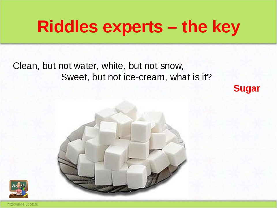 Riddles experts – the key Сlean, but not water, white, but not snow, Sweet, b...